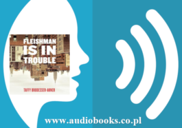 Fleishman Is in Trouble: A Novel by Taffy Brodesser-Akner Full Audiobook free download mp3