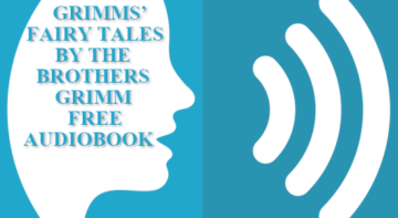 Grimms' Fairy Tales by the Brothers Grimm Full Audiobook Free audiobook mp3