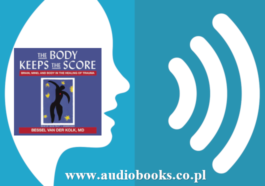 The Body Keeps the Score: Brain, Mind, and Body in the Healing of Trauma by Bessel van der Kolk Free Full Audiobook downlaod mp3