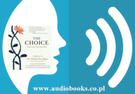 The Choice: Escaping the Past and Embracing the Possible by Edith Eger and Edith Eva Eger Full Free Audiobook download mp3